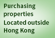 Purchasing Properties Located Outside Hong Kong
